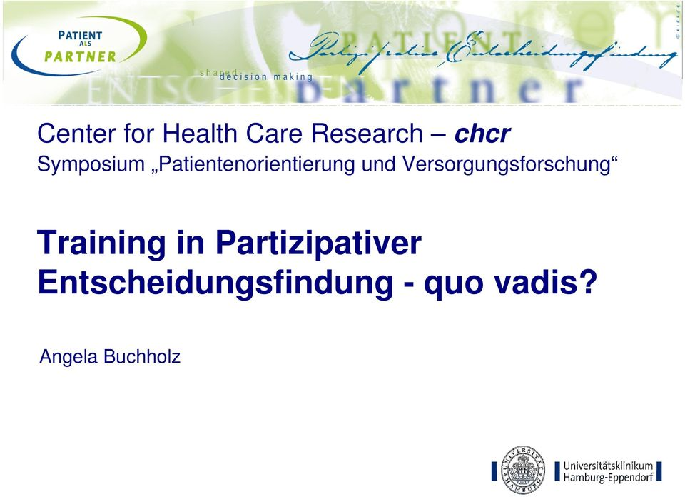Medizin Center for Health Care Research chcr Symposium Patientenorientierung und