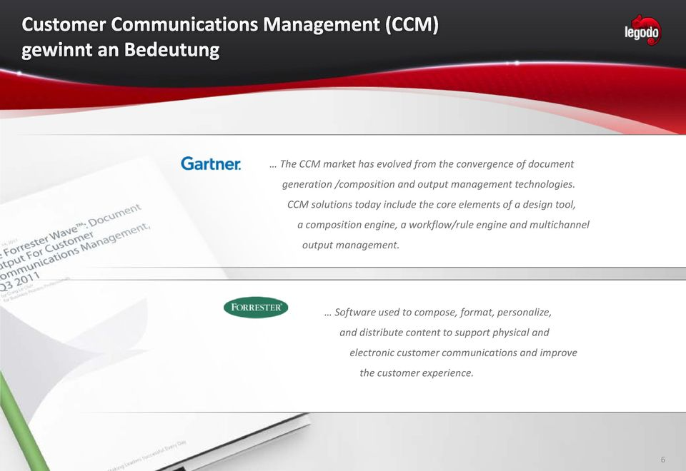 CCM solutions today include the core elements of a design tool, a composition engine, a workflow/rule