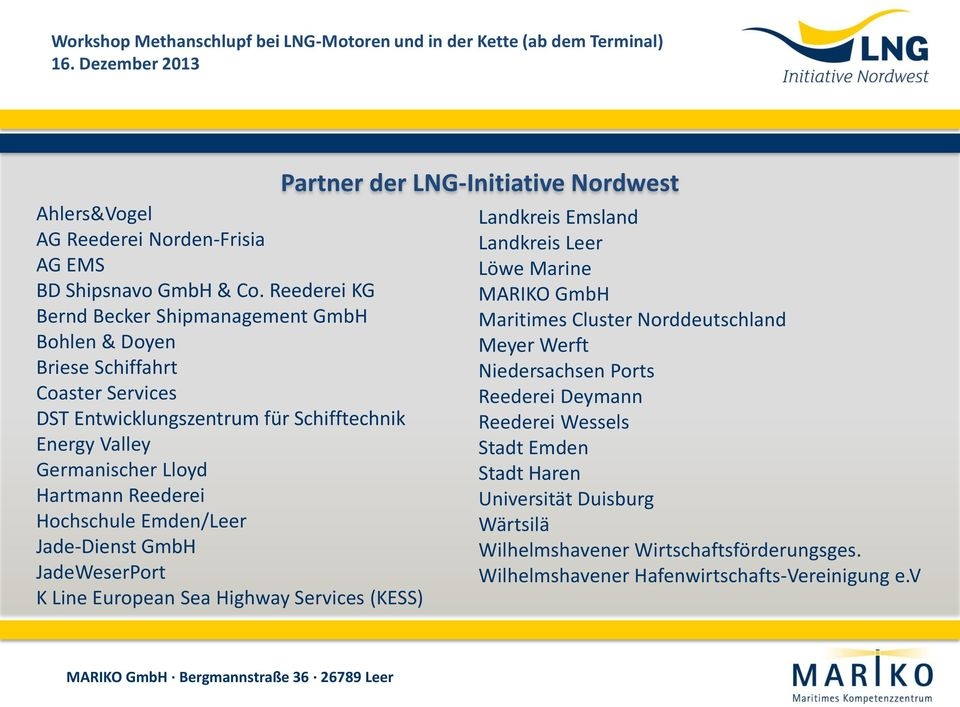 Hartmann Reederei Hochschule Emden/Leer Jade Dienst GmbH JadeWeserPort K Line European Sea Highway Services (KESS) Partner der LNG-Initiative Nordwest Landkreis Emsland