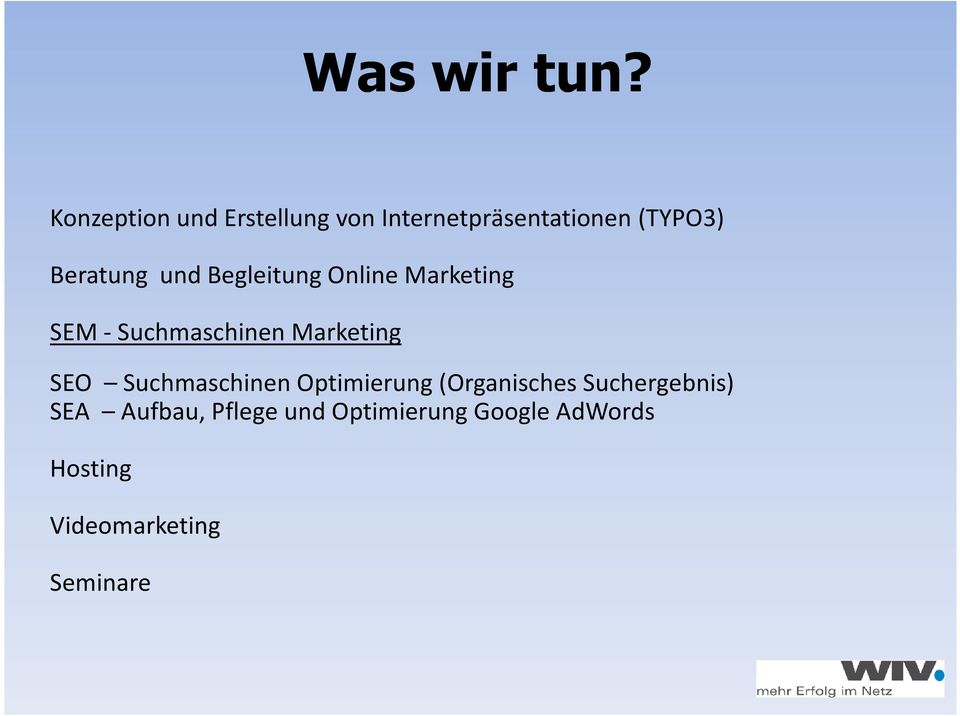 und Begleitung Online Marketing SEM - Suchmaschinen Marketing SEO