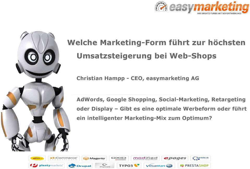 Shopping, Social-Marketing, Retargeting oder Display Gibt es eine