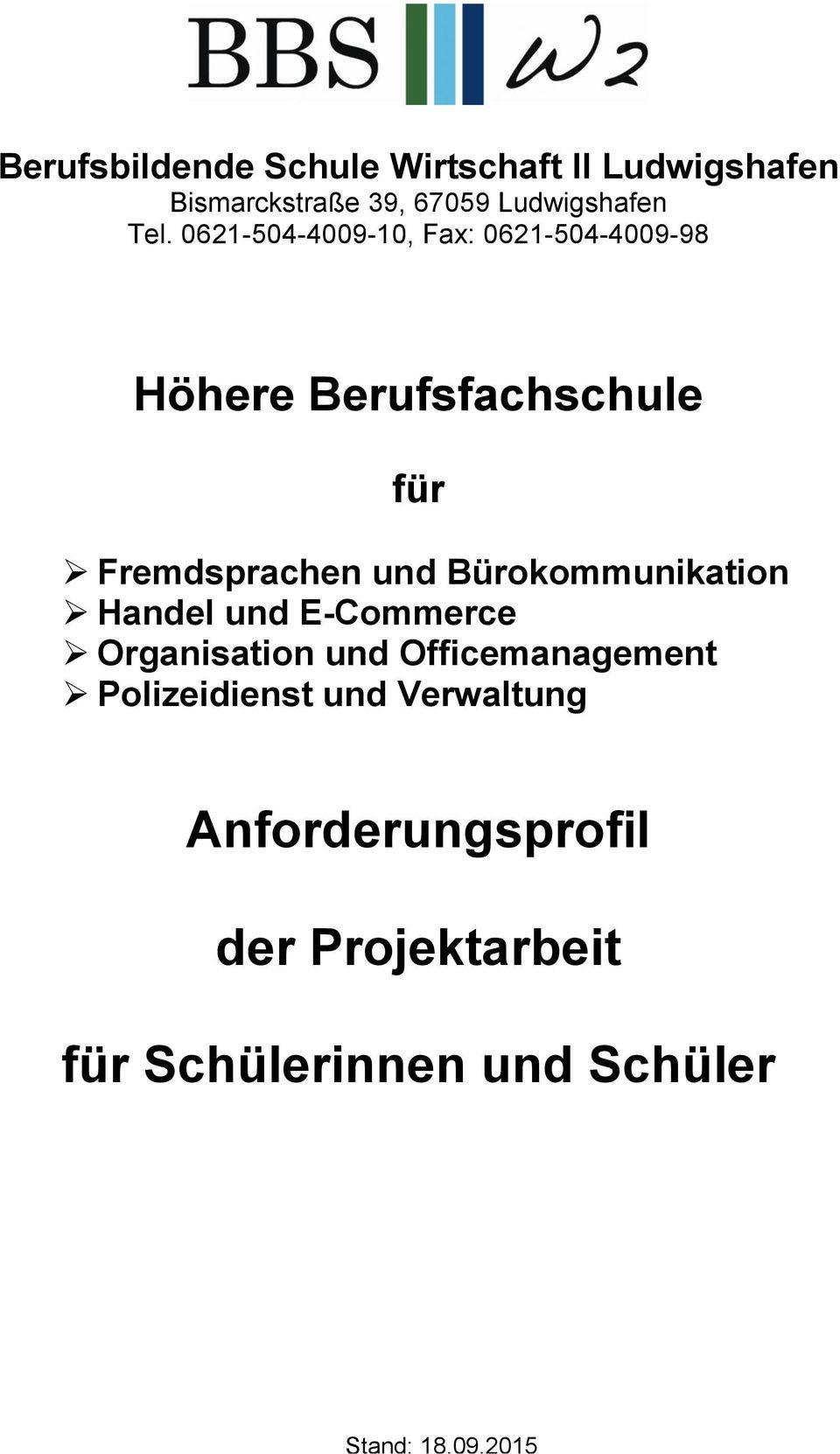 Bürokommunikation Handel und E-Commerce Organisation und Officemanagement Polizeidienst und