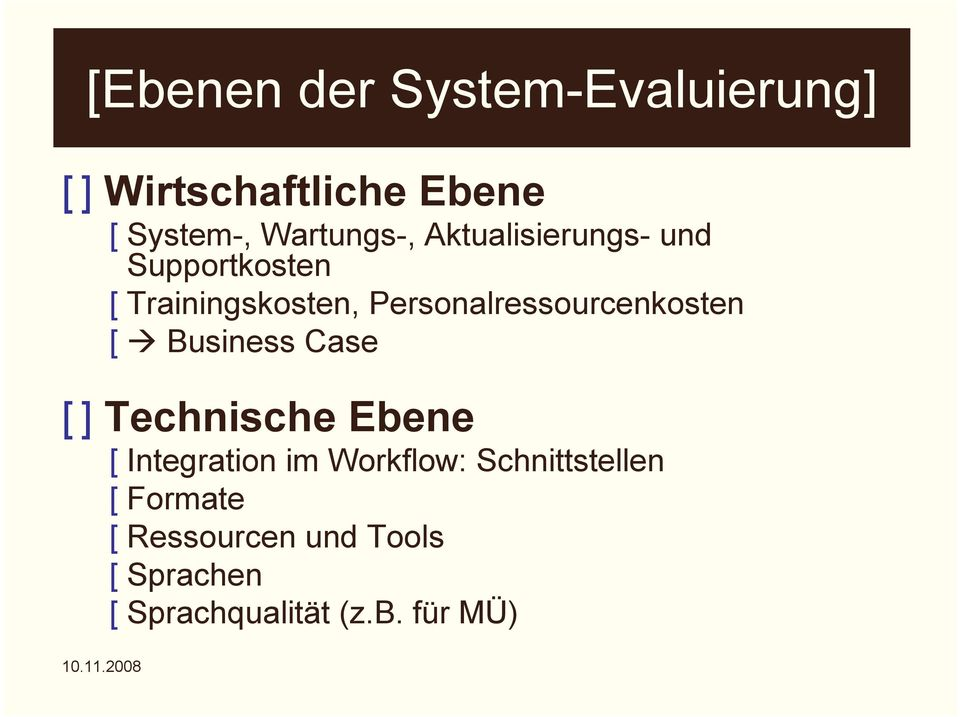 Business Case [ ] Technische Ebene [ Integration im Workflow: Schnittstellen [