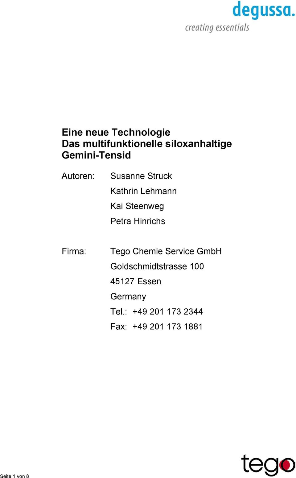 Petra Hinrichs Firma: Tego Chemie Service GmbH Goldschmidtstrasse