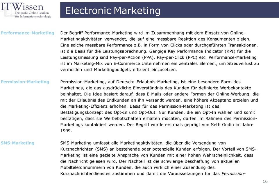 Gängige Key Performance Indicator (KPI) für die Leistungsmessung sind Pay-per-Action (PPA), Pay-per-Click (PPC) etc.