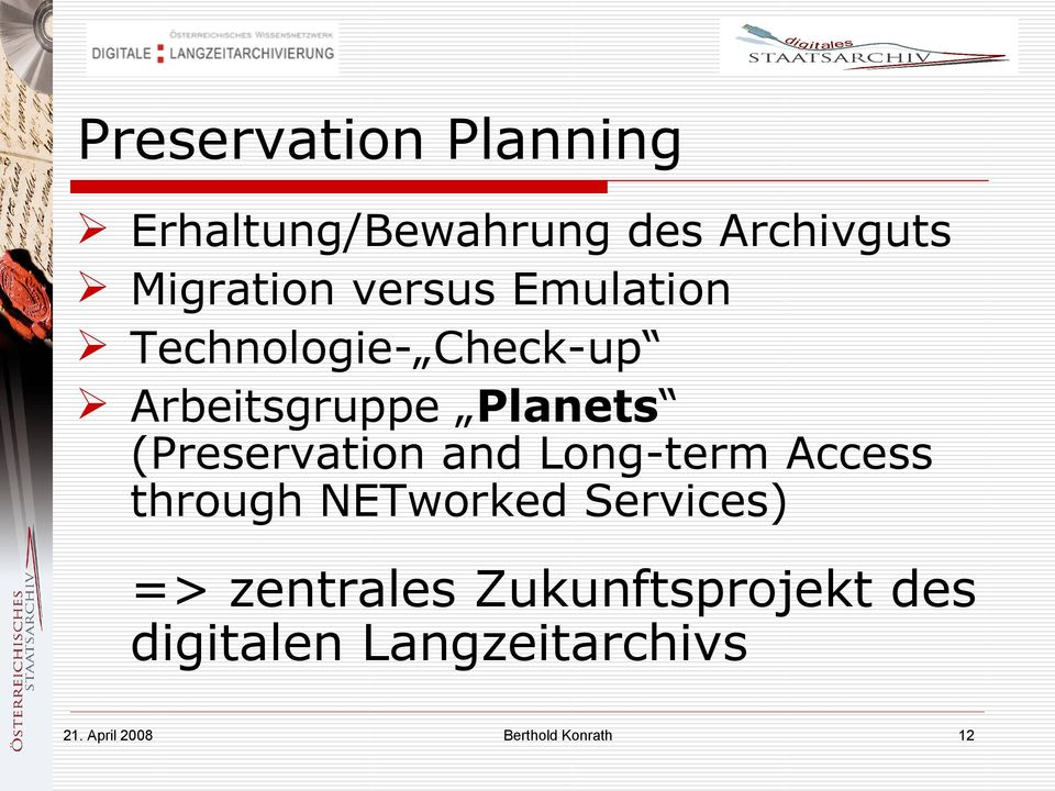 (Preservation and Long-term Access through NETworked Services) =>