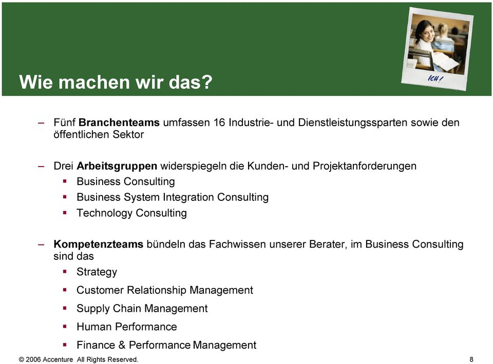 widerspiegeln die Kunden- und Projektanforderungen Business Consulting Business System Integration Consulting