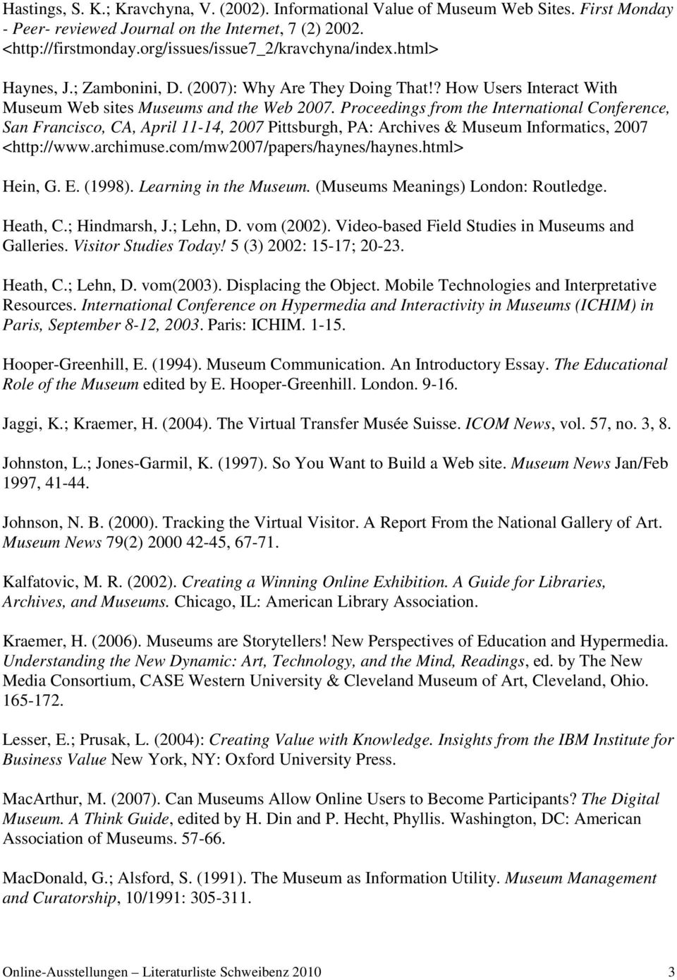 Proceedings from the International Conference, San Francisco, CA, April 11-14, 2007 Pittsburgh, PA: Archives & Museum Informatics, 2007 <http://www.archimuse.com/mw2007/papers/haynes/haynes.