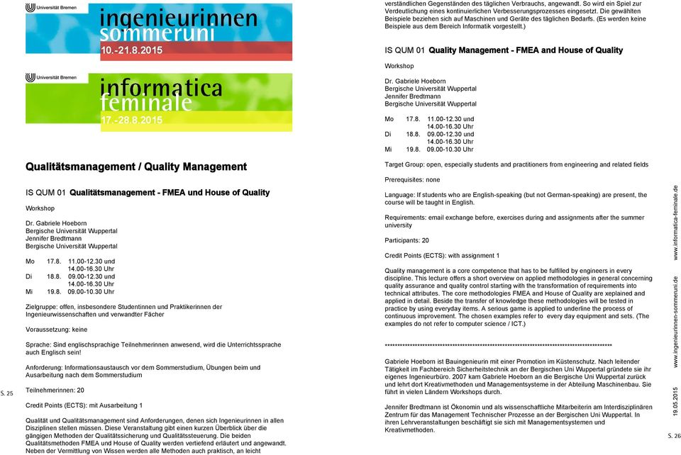 ) IS QUM 01 Quality Management - FMEA and House of Quality Workshop Dr. Gabriele Hoeborn Bergische Universität Wuppertal Jennifer Bredtmann Bergische Universität Wuppertal Mo 17.8. 11.00-12.