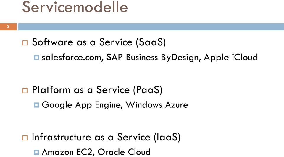 com, SAP Business ByDesign, Apple icloud Platform as a