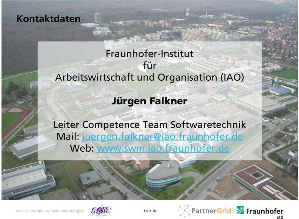 Softwaretechnik Mail: juergen.falkner@iao.fraunhofer.