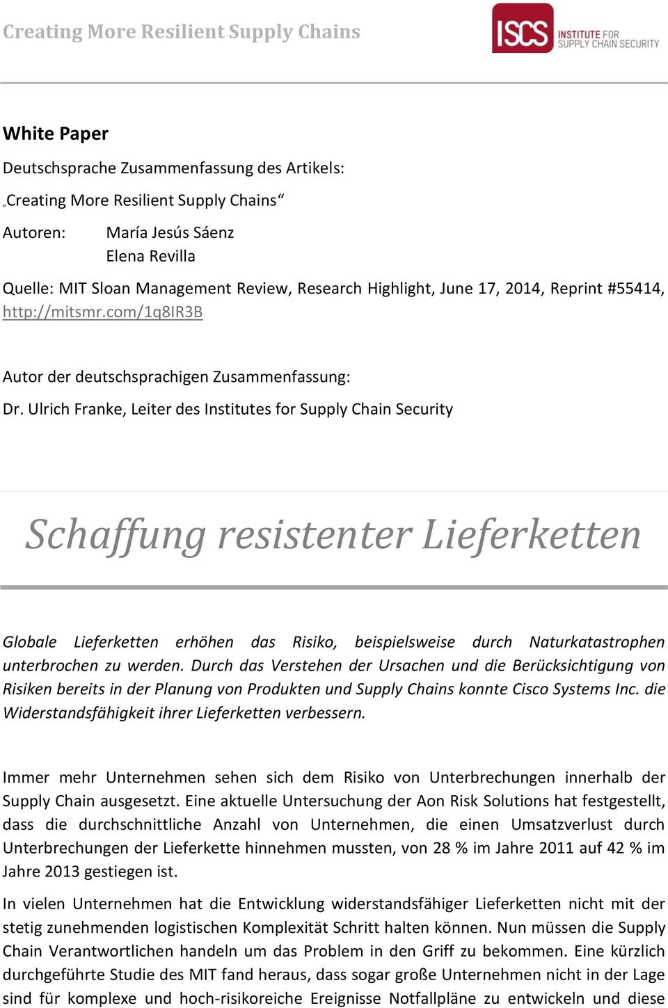 Ulrich Franke, Leiter des Institutes for Supply Chain Security Schaffung resistenter Lieferketten Globale Lieferketten erhöhen das Risiko, beispielsweise durch Naturkatastrophen unterbrochen zu
