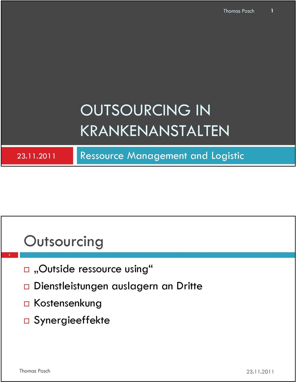 Outsourcing 2 Outside ressource using