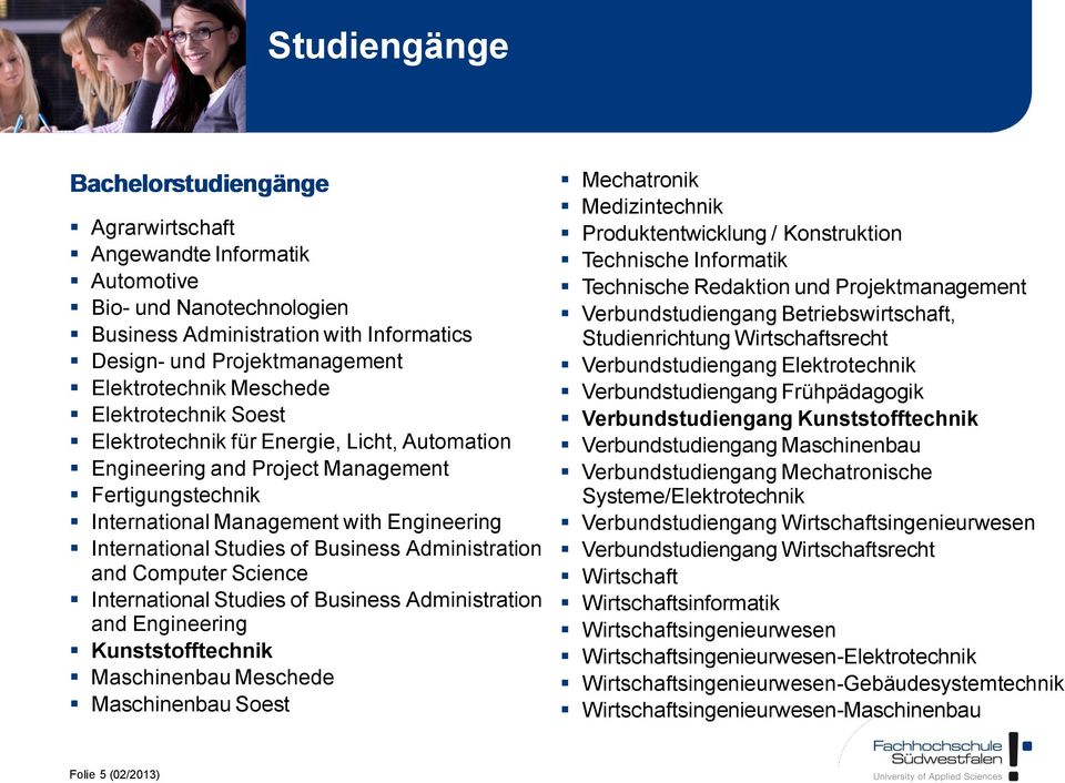 Business Administration and Computer Science International Studies of Business Administration and Engineering Kunststofftechnik Maschinenbau Meschede Maschinenbau Soest Mechatronik Medizintechnik