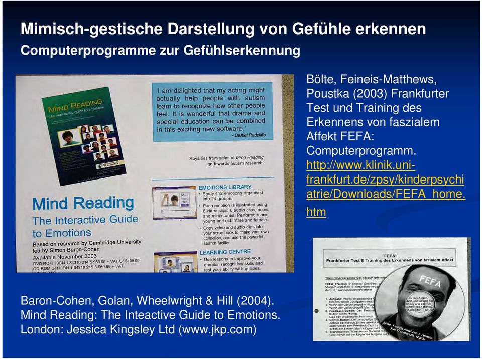 Computerprogramm. http://www.klinik.unifrankfurt.de/zpsy/kinderpsychi atrie/downloads/fefa_home.