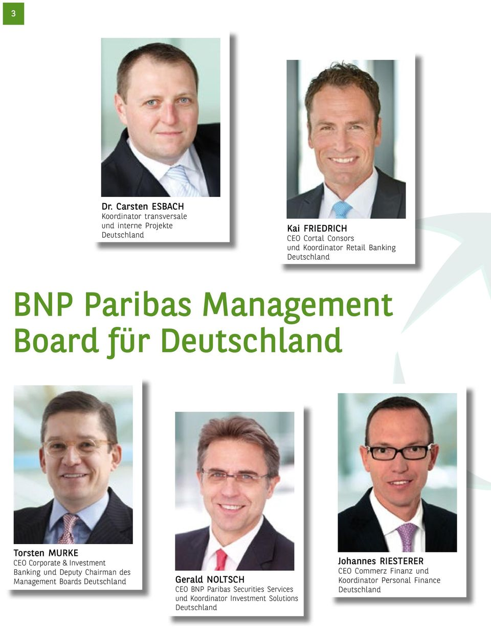 Investment Banking und Deputy Chairman des Management Boards Deutschland Gerald NOLTSCH CEO BNP Paribas Securities