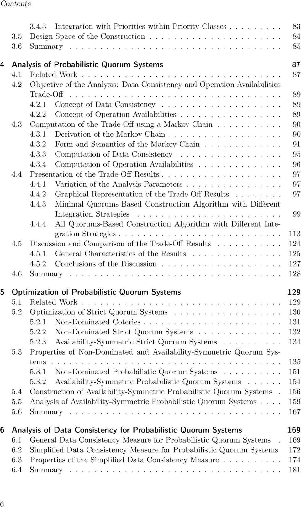.................................. 89 4.2.1 Concept of Data Consistency.................... 89 4.2.2 Concept of Operation Availabilities................. 89 4.3 Computation of the Trade-Off using a Markov Chain.