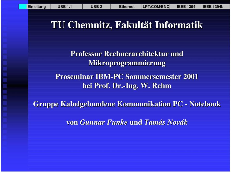 IBM-PC Sommersemester 2001 bei Prof. Dr.-Ing. W.