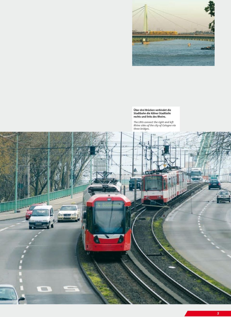 The LRVs connect the right and left Rhine