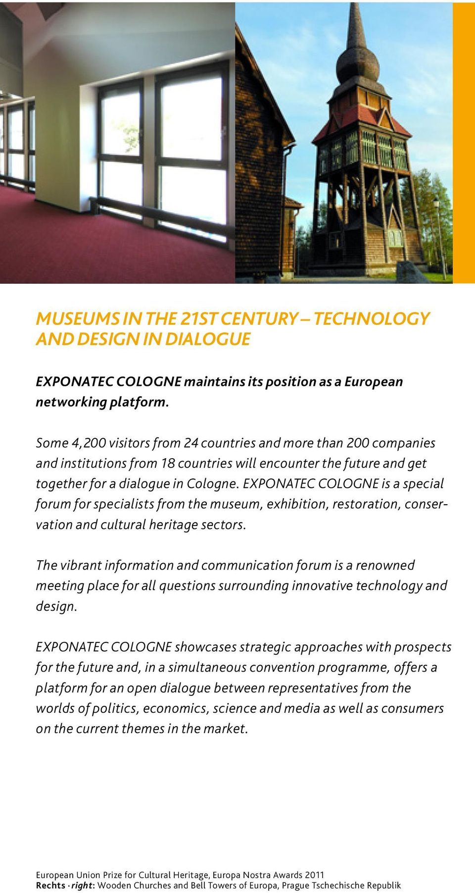 EXPONATEC COLOGNE is a special forum for specialists from the museum, exhibition, restoration, conservation and cultural heritage sectors.