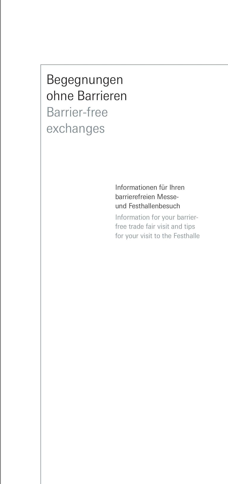 Festhallenbesuch Information for your barrierfree