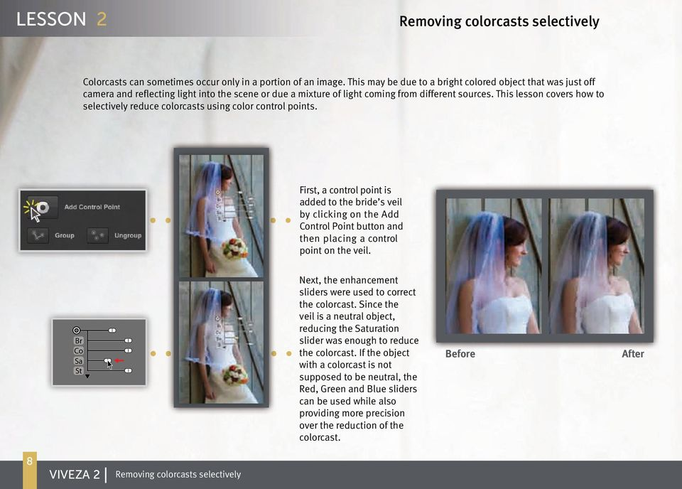 This lesson covers how to selectively reduce colorcasts using color control points.