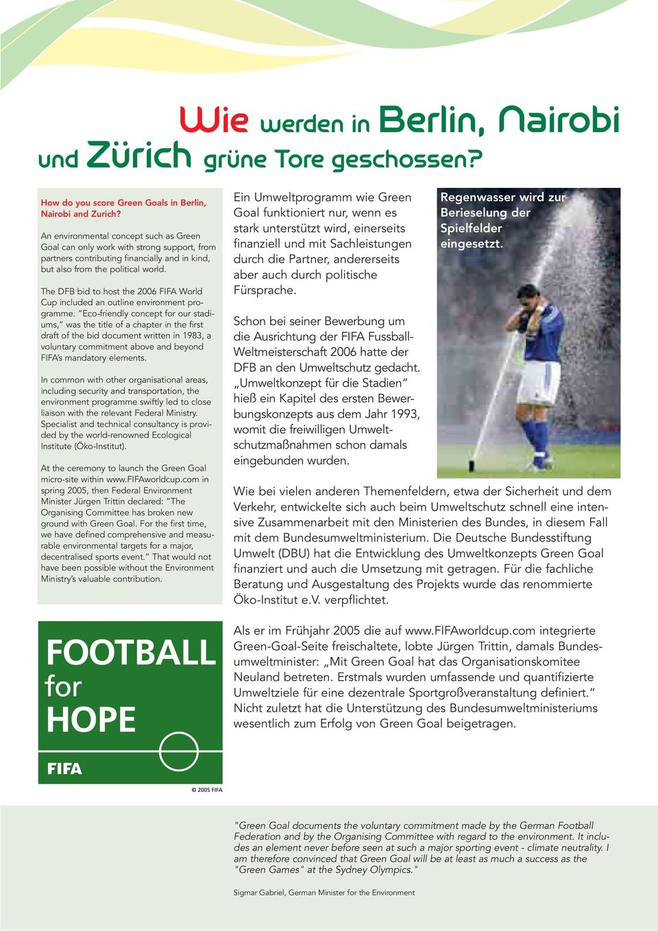 The DFB bid to host the 2006 FIFA World Cup included an outline environment programme.