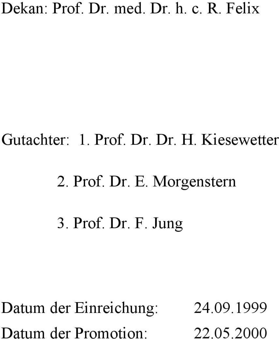 Kiesewetter 2. Prof. Dr. E. Morgenstern 3. Prof. Dr. F.