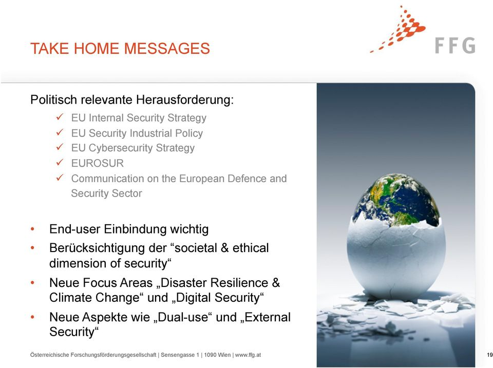 Berücksichtigung der societal & ethical dimension of security Neue Focus Areas Disaster Resilience & Climate Change und Digital