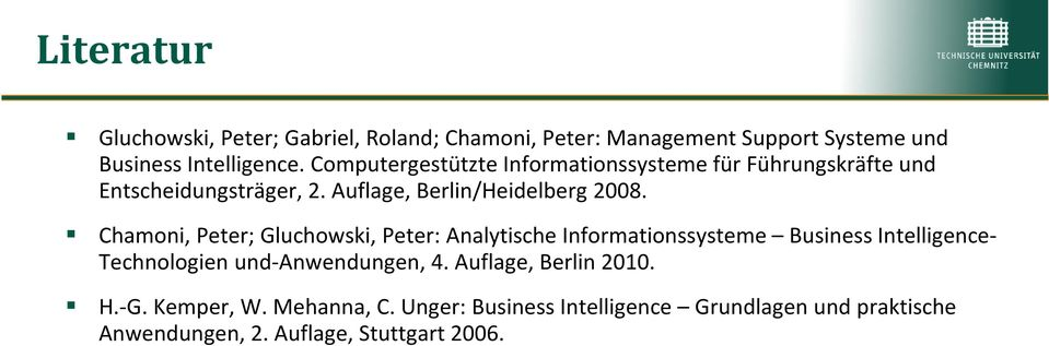 Chamoni, Peter; Gluchowski, Peter: Analytische Informationssysteme Business Intelligence- Technologien und-anwendungen, 4.