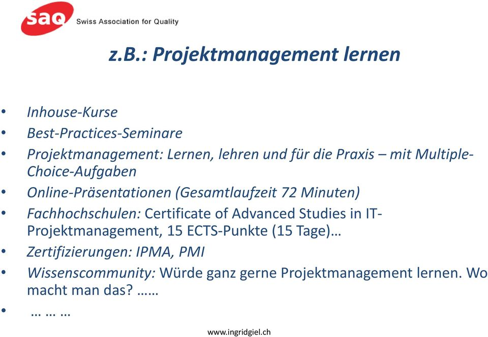 Minuten) Fachhochschulen: Certificate of Advanced Studies in IT- Projektmanagement, 15 ECTS-Punkte