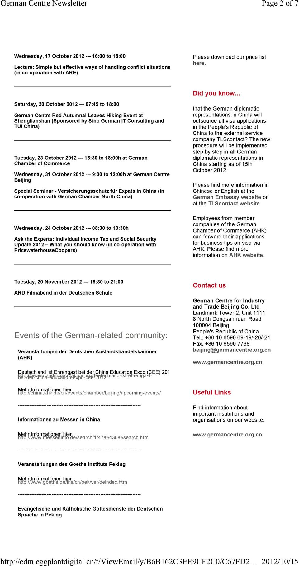.. Saturday, 20 October 2012 --- 07:45 to 18:00 German Centre Red Autumnal Leaves Hiking Event at Shenglianshan (Sponsored by Sino German IT Consulting and TUI China) Tuesday, 23 October 2012 ---