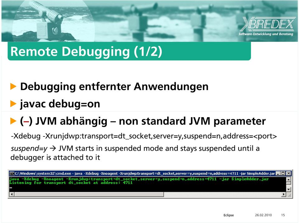 -Xrunjdwp:transport=dt_socket,server=y,suspend=n,address=<port> suspend=y