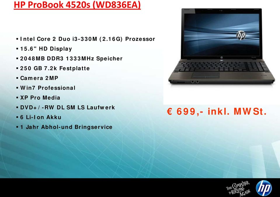 "6"" HD Display 2048MB DDR3 1333MHz Speicher 250 GB 7."