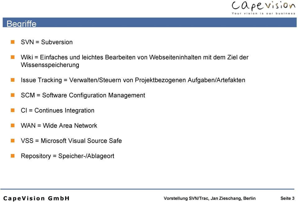 Aufgaben/Artefakten SCM = Software Configuration Management CI = Continues Integration WAN