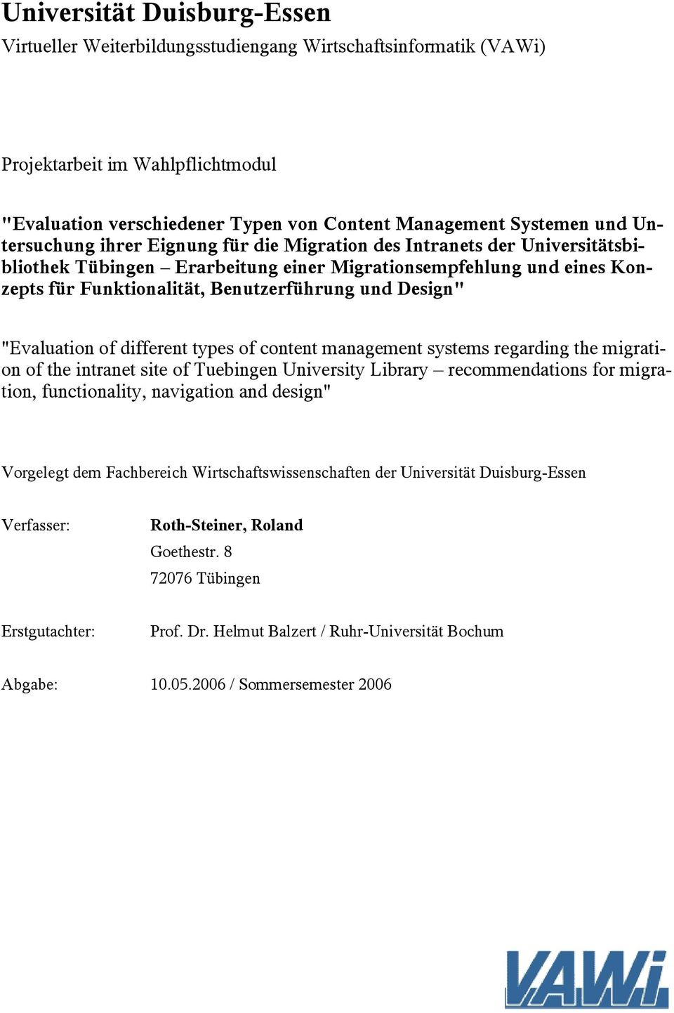 "Design"" ""Evaluation of different types of content management systems regarding the migration of the intranet site of Tuebingen University Library recommendations for migration, functionality,"