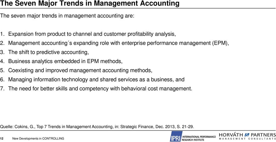 The shift to predictive accounting, 4. Business analytics embedded in EPM methods, 5. Coexisting and improved management accounting methods, 6.