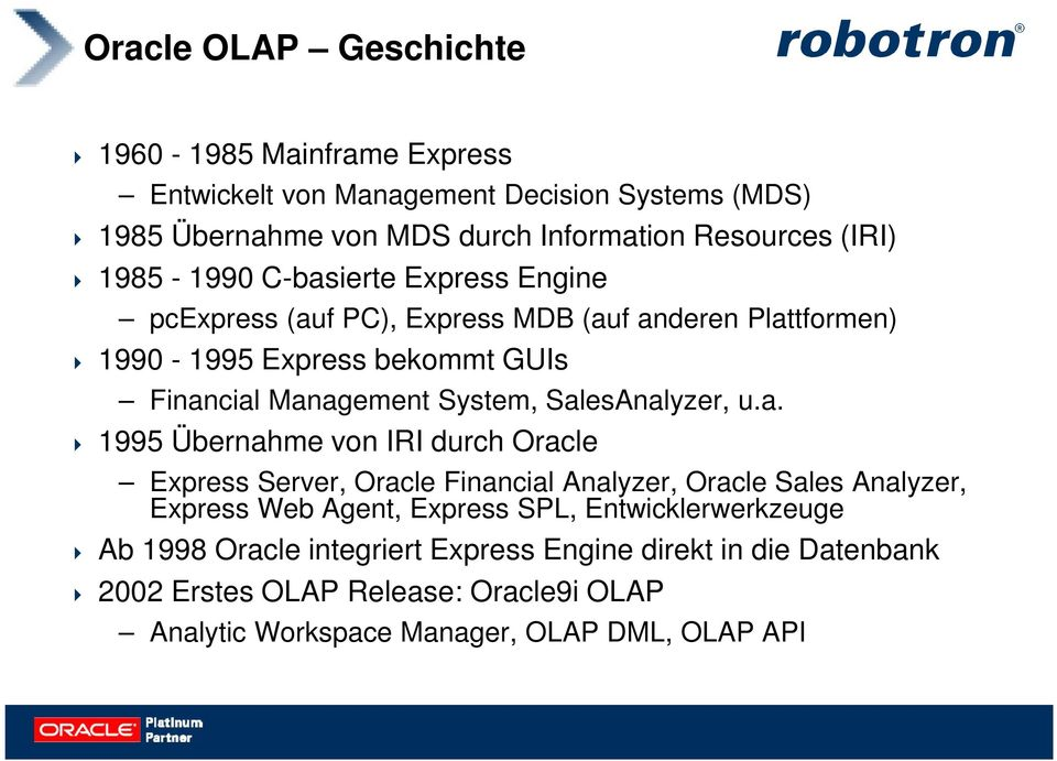 SalesAnalyzer, u.a. 1995 Übernahme von IRI durch Oracle Express Server, Oracle Financial Analyzer, Oracle Sales Analyzer, Express Web Agent, Express SPL,
