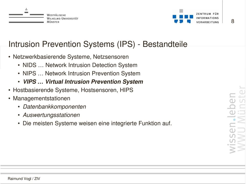 System VIPS Virtual Intrusion Prevention System Hostbasierende Systeme, Hostsensoren, HIPS