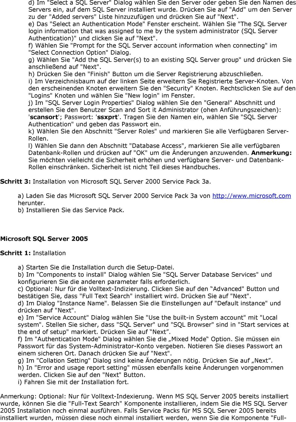 "Wählen Sie ""The SQL Server login information that was assigned to me by the system administrator (SQL Server Authentication)"" und clicken Sie auf ""Next""."