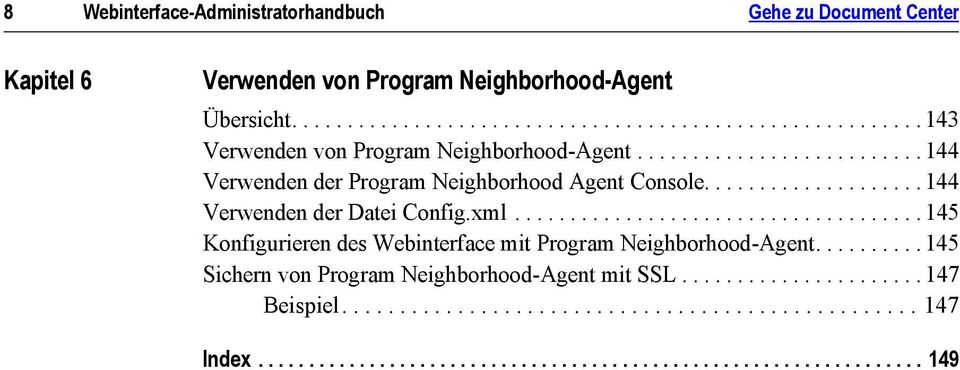 .................................... 145 Konfigurieren des Webinterface mit Program Neighborhood-Agent.......... 145 Sichern von Program Neighborhood-Agent mit SSL.