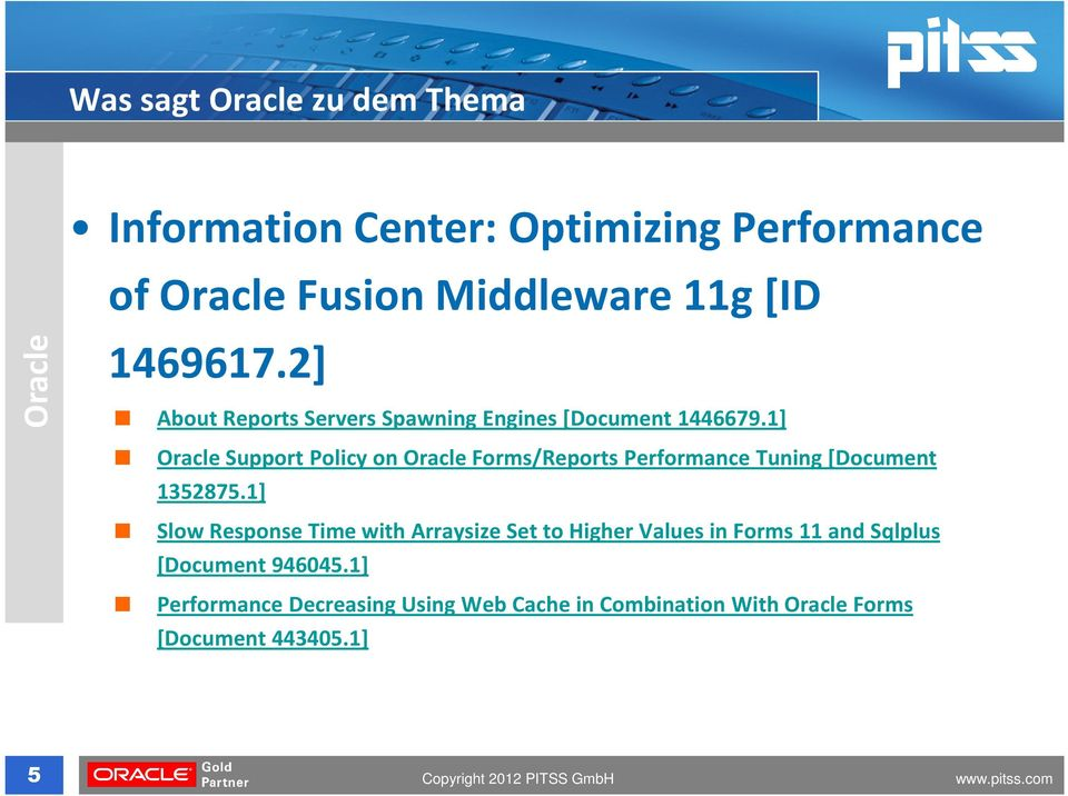 1] Oracle Support Policyon Oracle Forms/Reports Performance Tuning [Document 1352875.