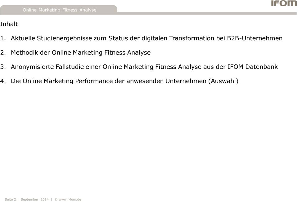 B2B-Unternehmen 2. Methodik der Online Marketing Fitness Analyse 3.