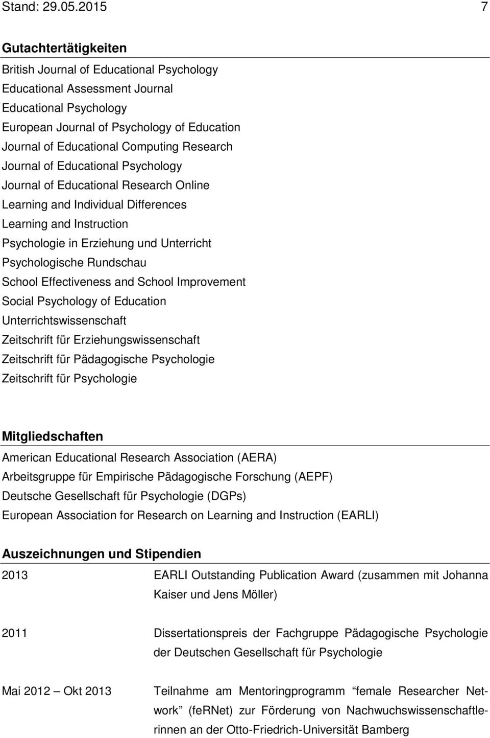 Computing Research Journal of Educational Psychology Journal of Educational Research Online Learning and Individual Differences Learning and Instruction Psychologie in Erziehung und Unterricht