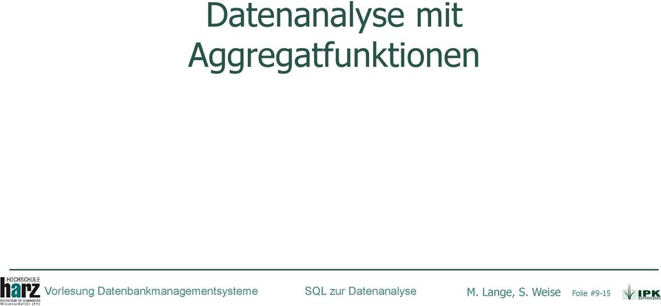 Datenbankmanagementsysteme SQL