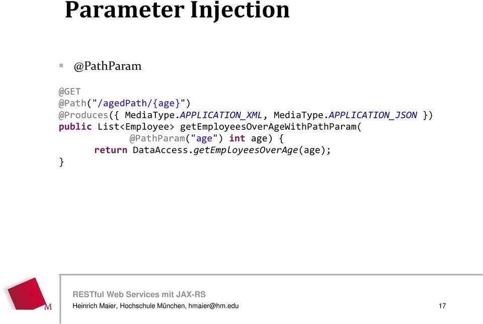 APPLICATION_JSON }) public List<Employee> getemployeesoveragewithpathparam(