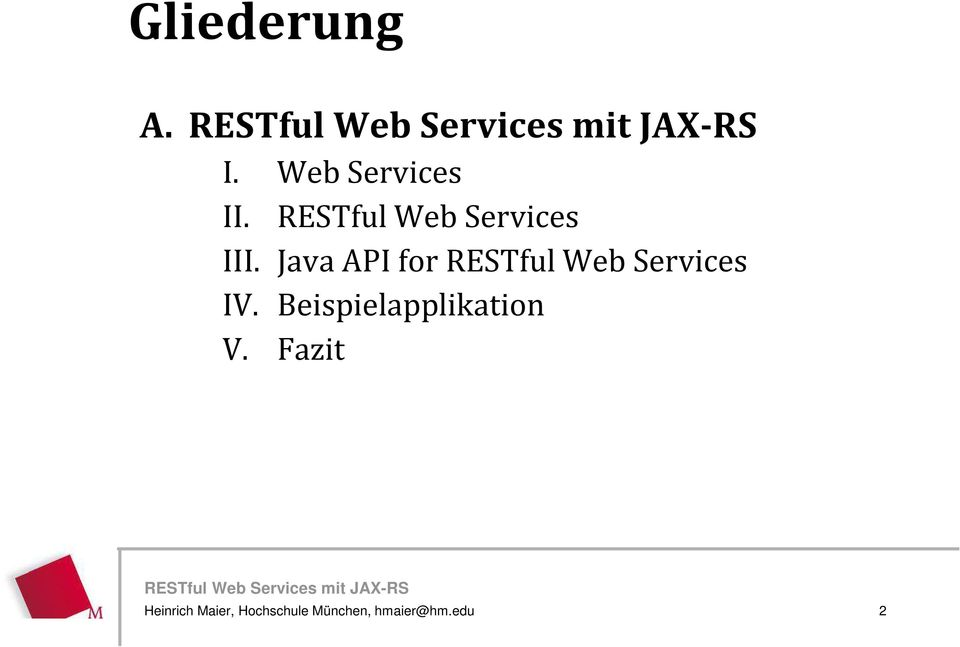 Java API for RESTful Web Services IV.
