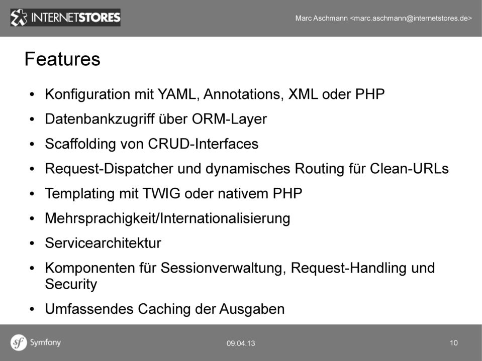 Templating mit TWIG oder nativem PHP Mehrsprachigkeit/Internationalisierung Servicearchitektur