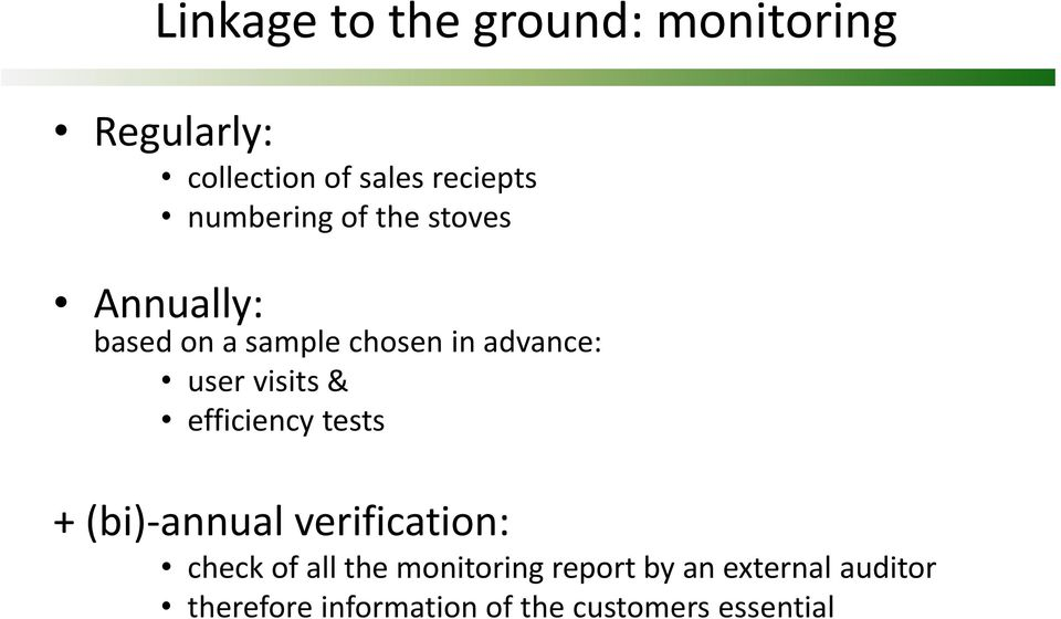 visits & efficiency tests + (bi)-annual verification: check of all the