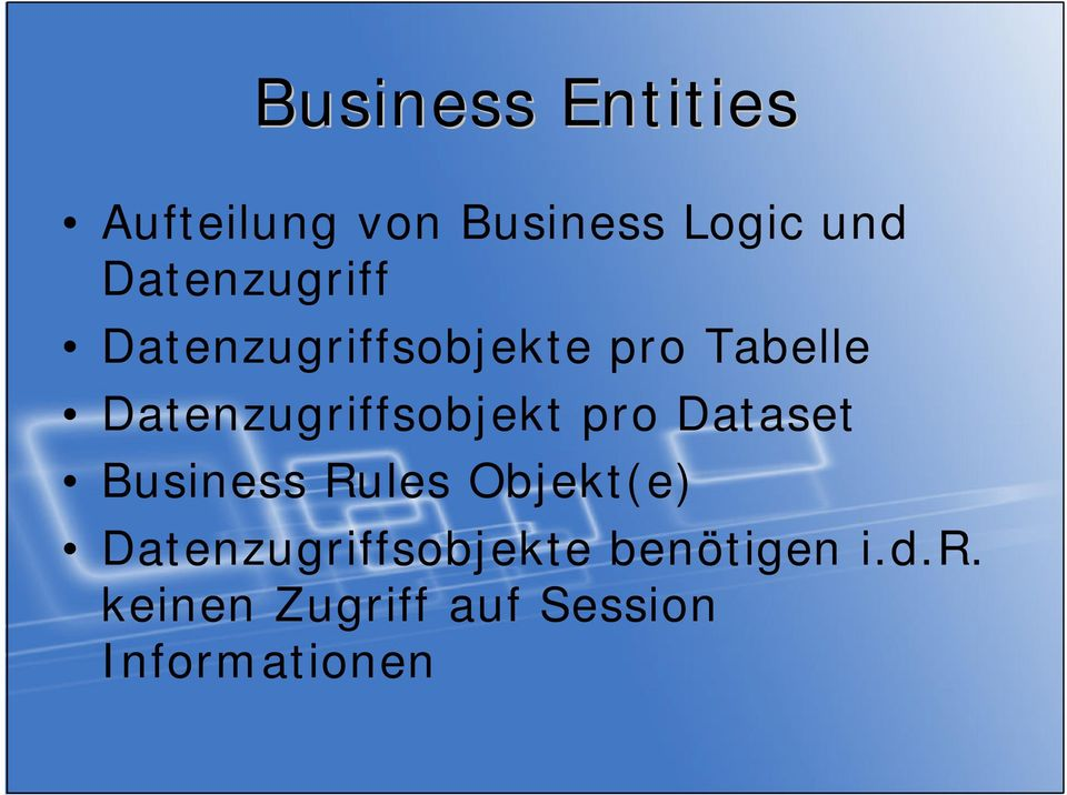 Datenzugriffsobjekt pro Dataset Business Rules Objekt(e)